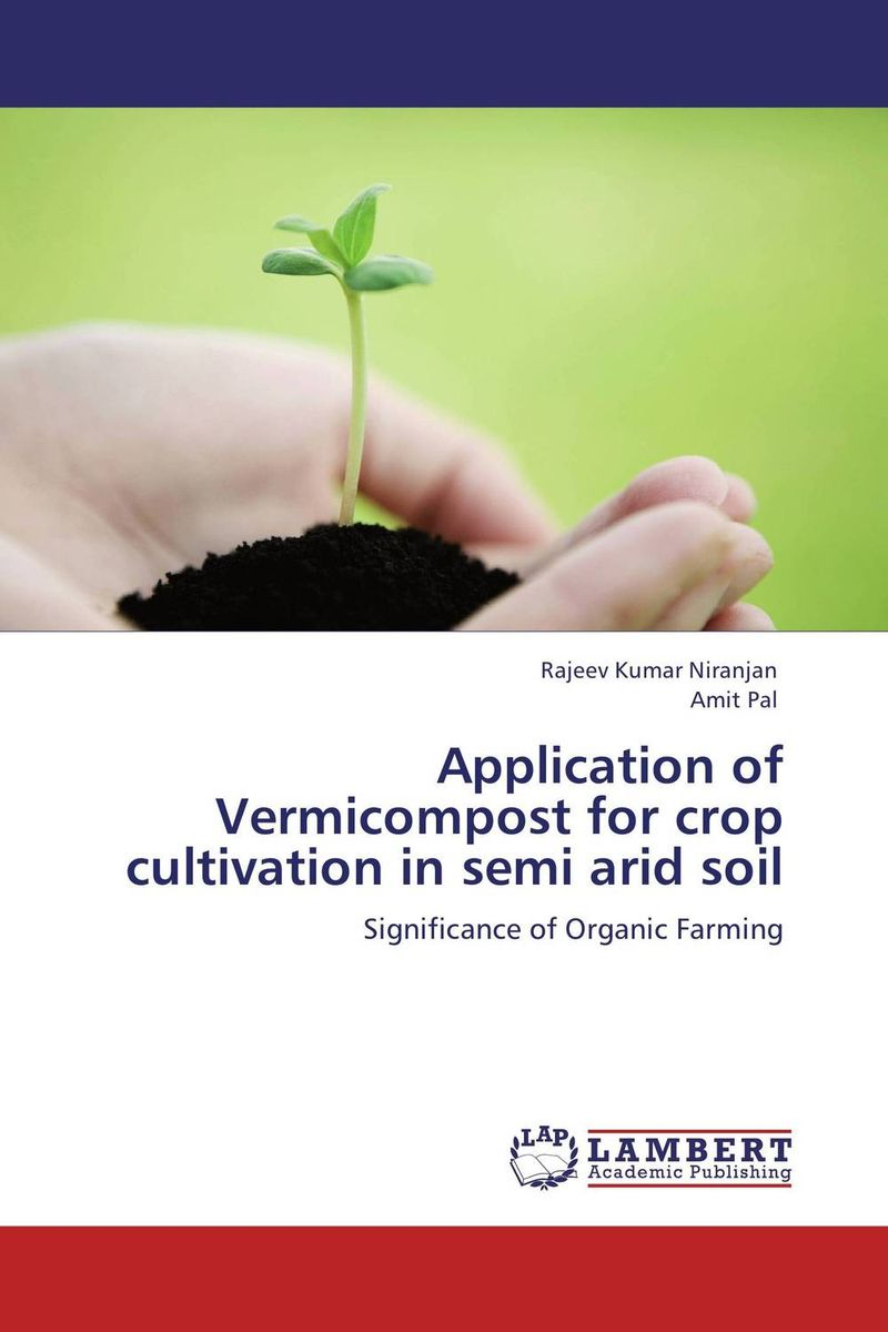 Application of Vermicompost for crop cultivation in semi arid soil taisser h h deafalla non wood forest products and poverty alleviation in semi arid region