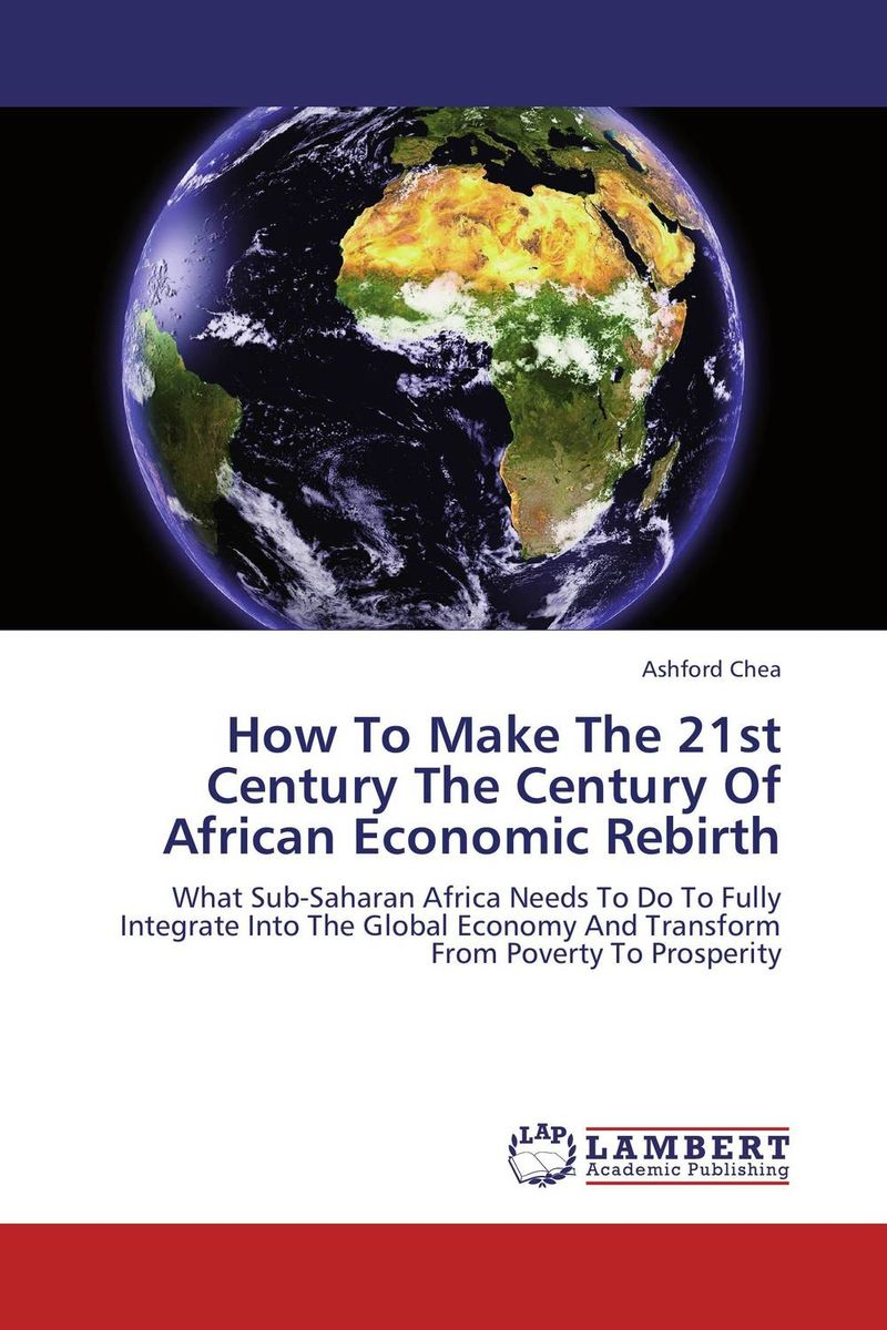 How To Make The 21st Century The Century Of African Economic Rebirth chinedu chinedu the debt growth link in sub saharan africa