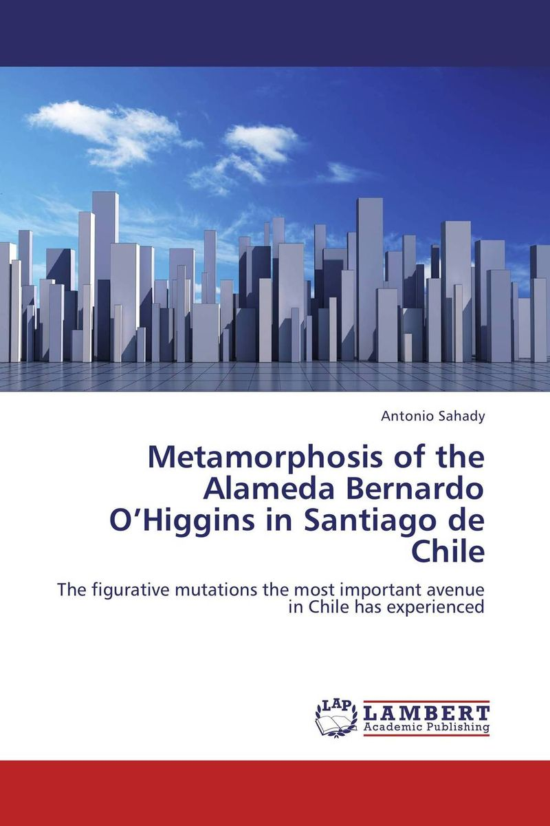 Metamorphosis of the Alameda Bernardo O'Higgins in Santiago de Chile gregorian masters of chant in santiago de compostela