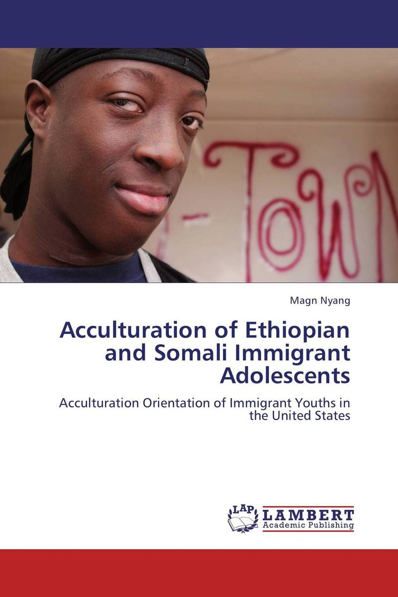 Acculturation of Ethiopian and Somali Immigrant Adolescents language shift the case of ethiopian kunama