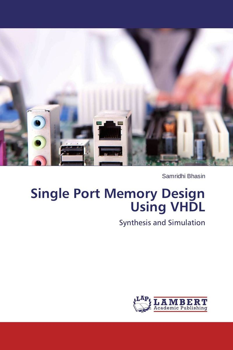 Single Port Memory Design Using VHDL sip phone application on single board computer with arm microprocessor