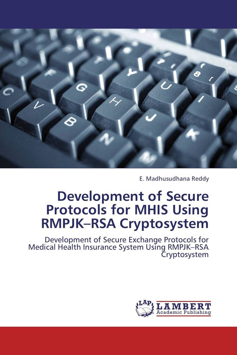 Development of Secure Protocols for MHIS Using RMPJK–RSA Cryptosystem elliptic curve digital signatures in rsa hardware