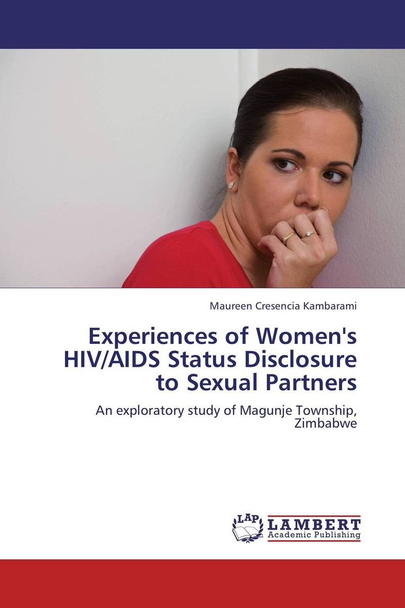 Experiences of Women's HIV/AIDS Status Disclosure to Sexual Partners assessment of hiv status disclosure among plwha in tano north district