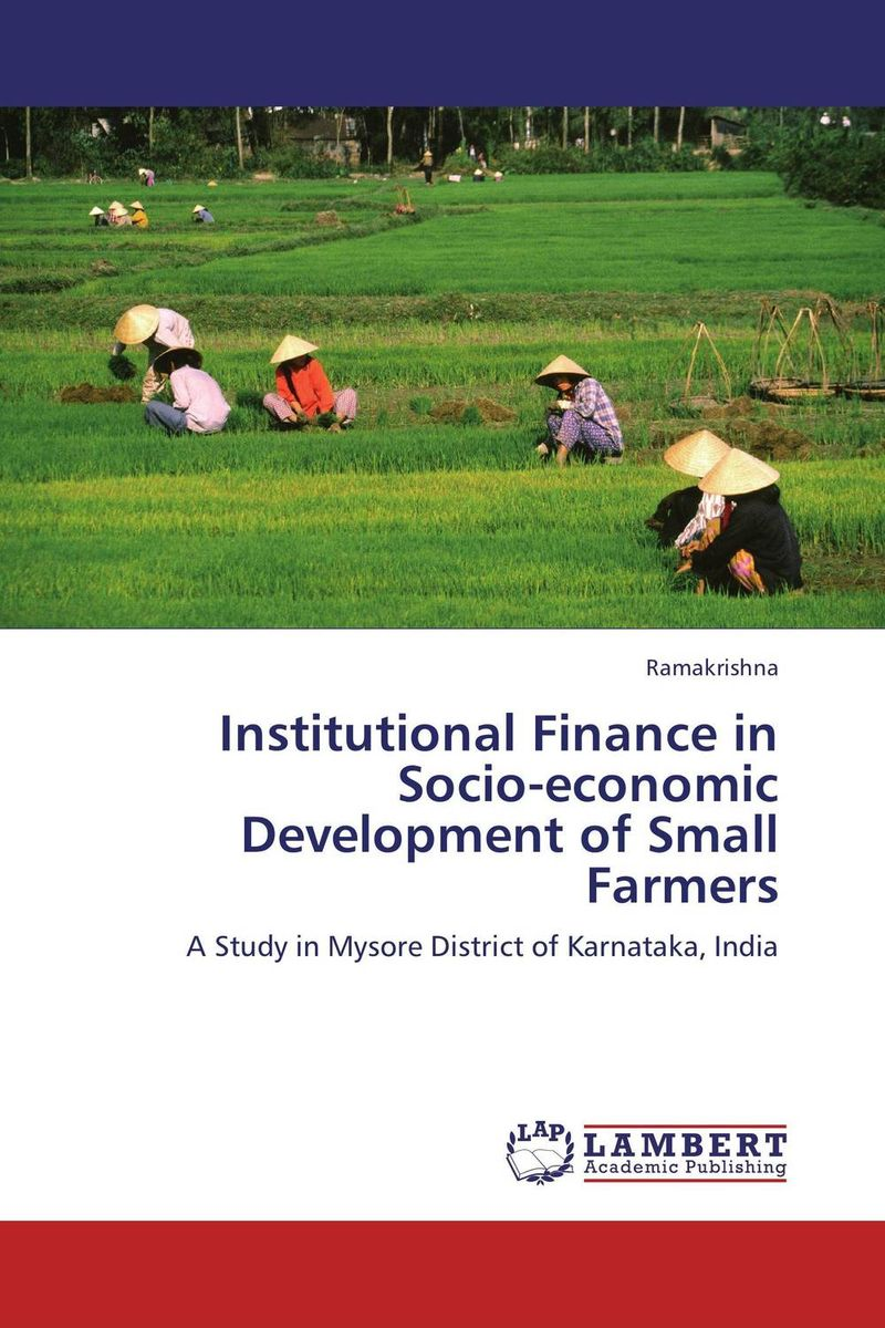 Institutional Finance in Socio-economic Development of Small Farmers jaynal ud din ahmed and mohd abdul rashid institutional finance for micro and small entreprises in india