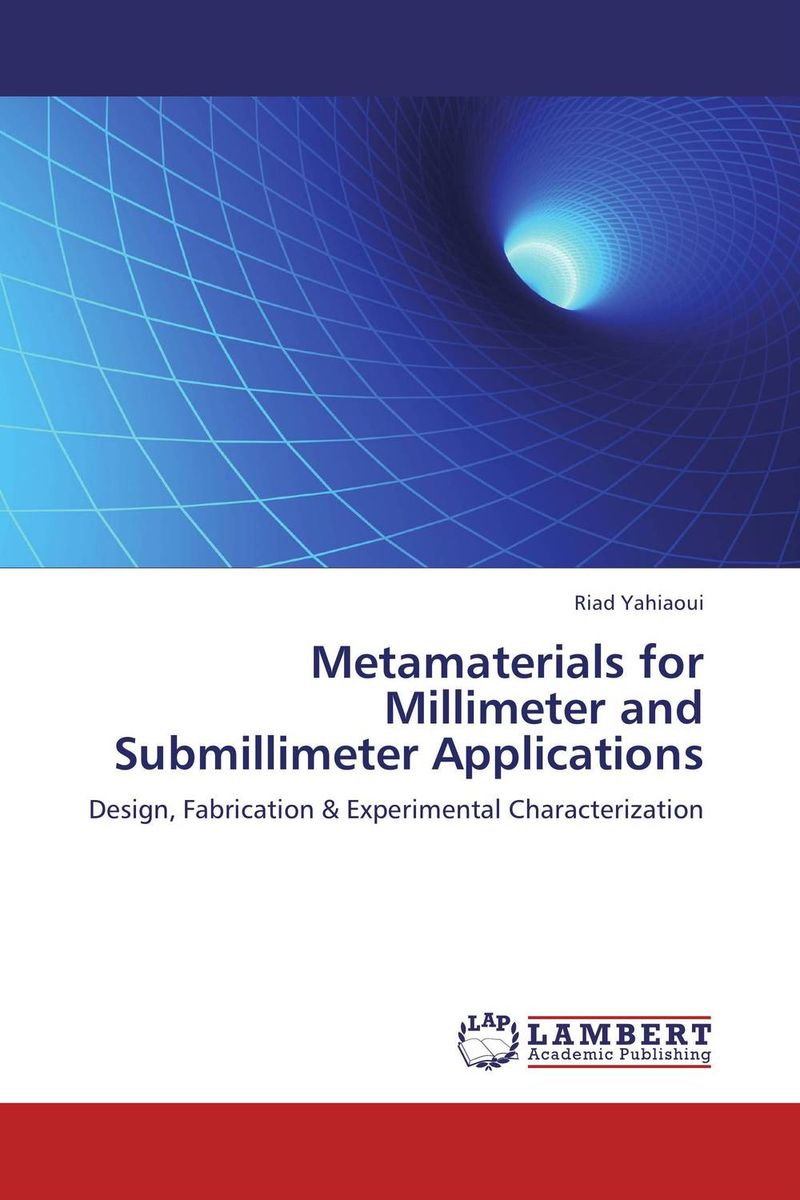 Metamaterials for Millimeter and Submillimeter Applications