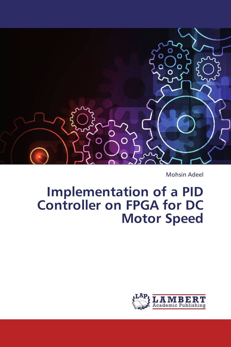 Implementation of a PID Controller on FPGA for DC Motor Speed