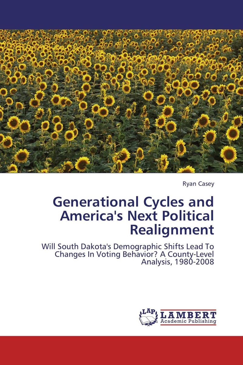 Generational Cycles and America's Next Political Realignment kondratieff waves cycles crises and forecasts