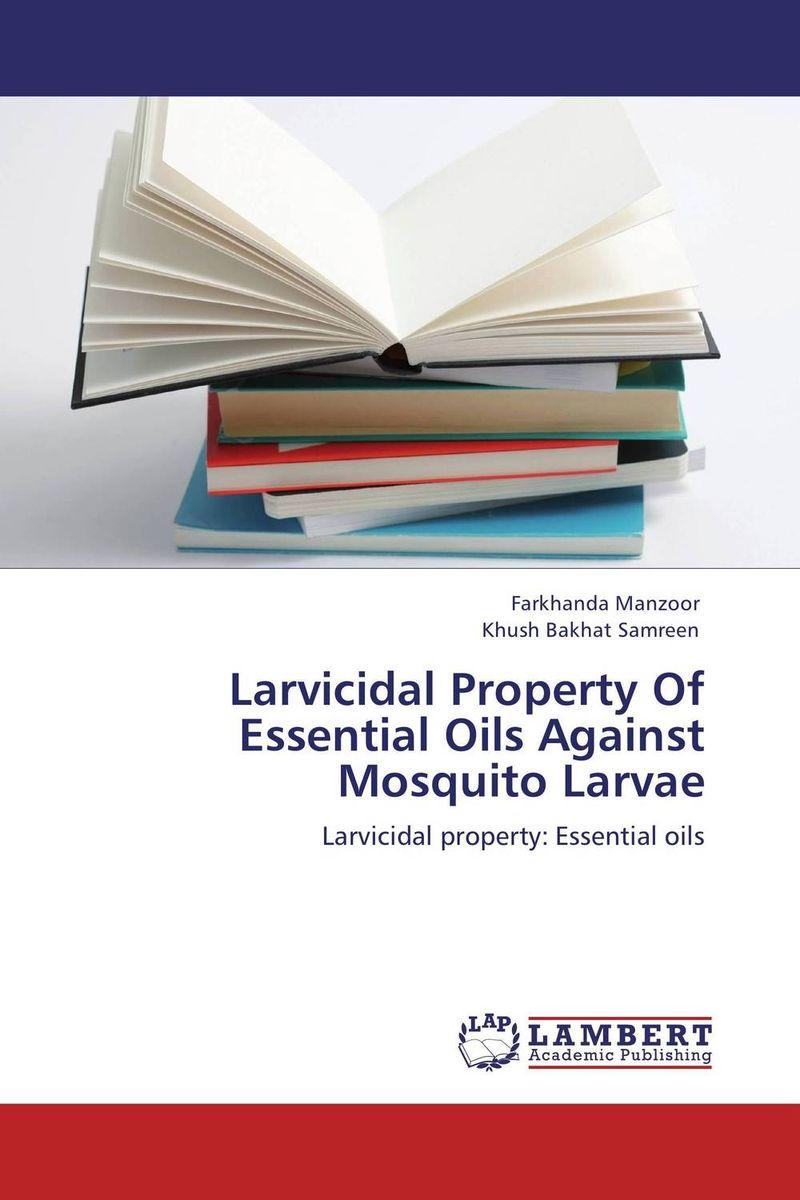 Larvicidal Property Of Essential Oils Against Mosquito Larvae against the grain