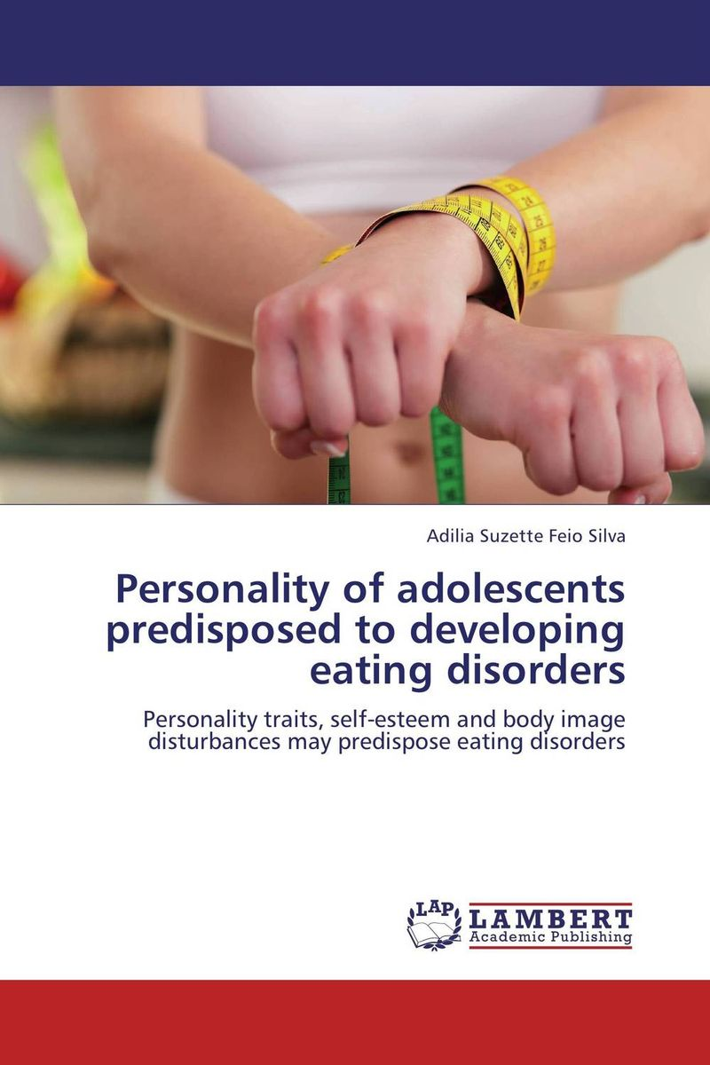 Personality of adolescents predisposed to developing eating disorders the role of family interventions in the therapy of eating disorders