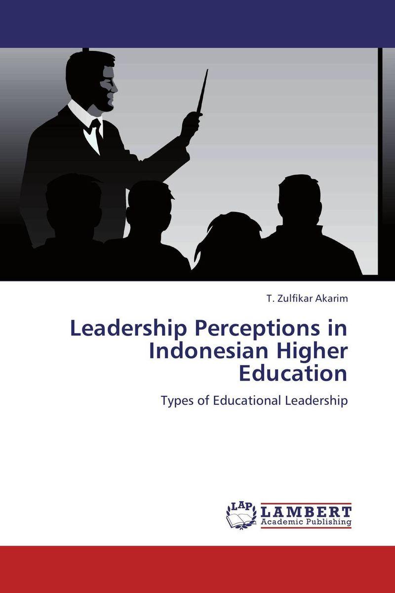 Leadership Perceptions in Indonesian Higher Education t zulfikar akarim leadership perceptions in indonesian higher education