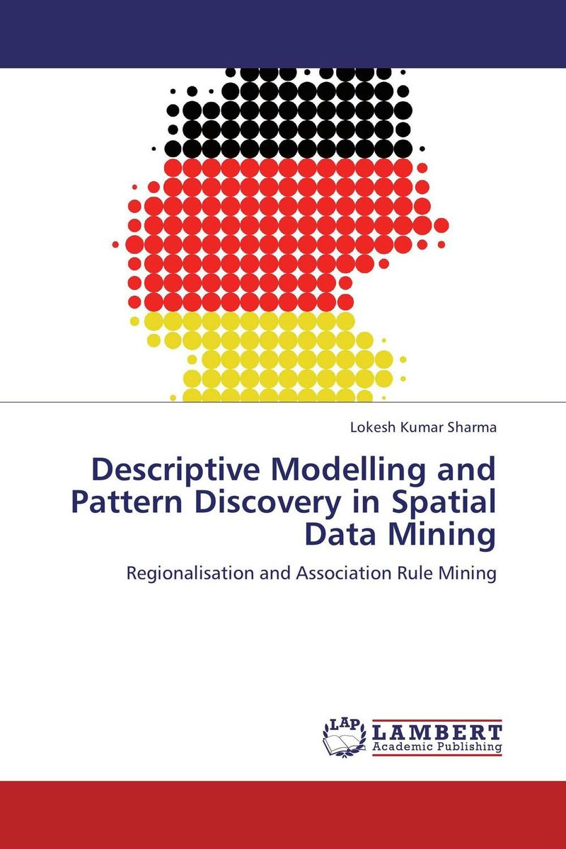 Descriptive Modelling and Pattern Discovery in Spatial Data Mining frequent pattern discovery from gene expression data