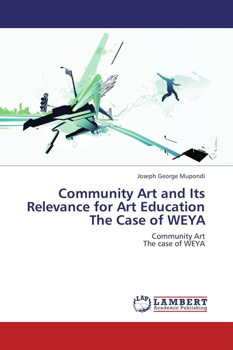 Community Art and Its Relevance for Art Education The Case of WEYA the art of adding and the art of taking away – selections from john updike s manuscripts