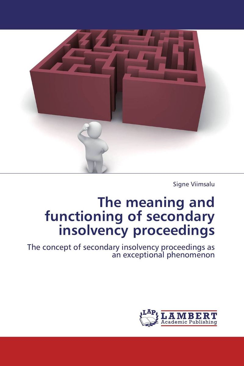The meaning and functioning of secondary insolvency proceedings word meaning and legal interpretation