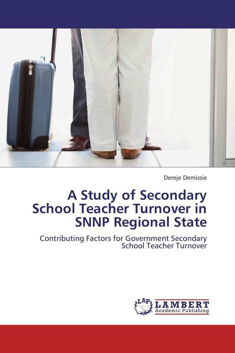 A Study of Secondary School Teacher Turnover in SNNP Regional State a theoritical study of intra state conflicts