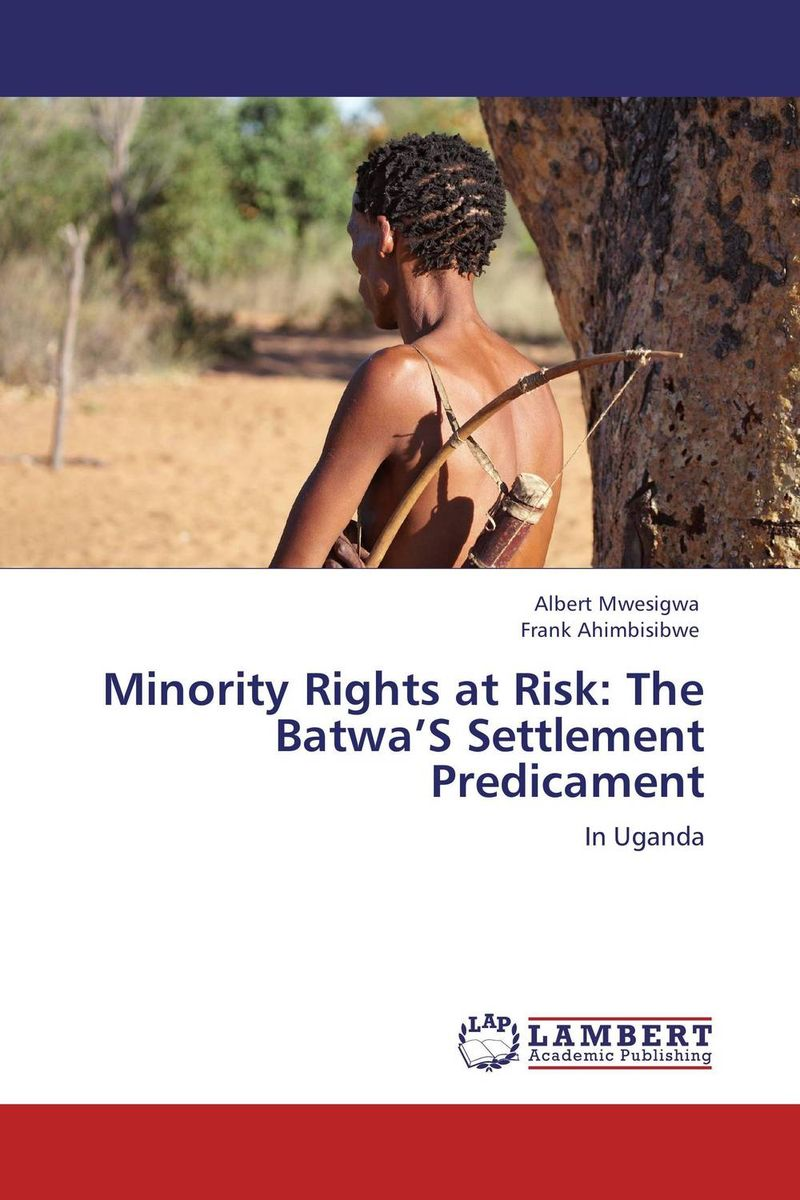 Minority Rights at Risk: The Batwa'S Settlement Predicament the heir