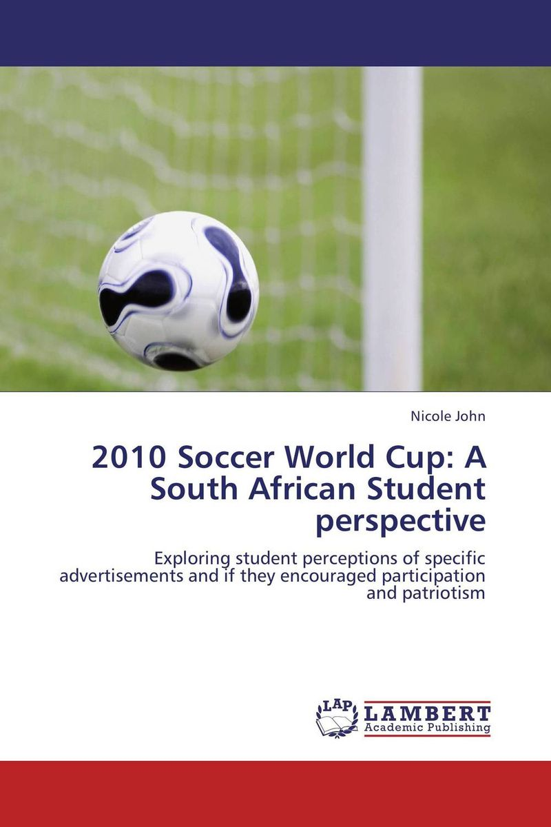 2010 Soccer World Cup: A South African Student perspective