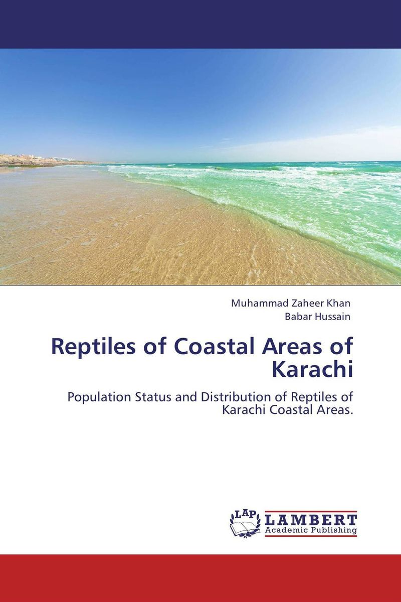 Reptiles of Coastal Areas of Karachi muhammad zaheer khan and babar hussain reptiles of coastal areas of karachi