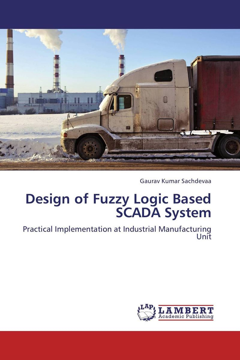Design of Fuzzy Logic Based SCADA System fuzzy logic supervisory control of discrete event system