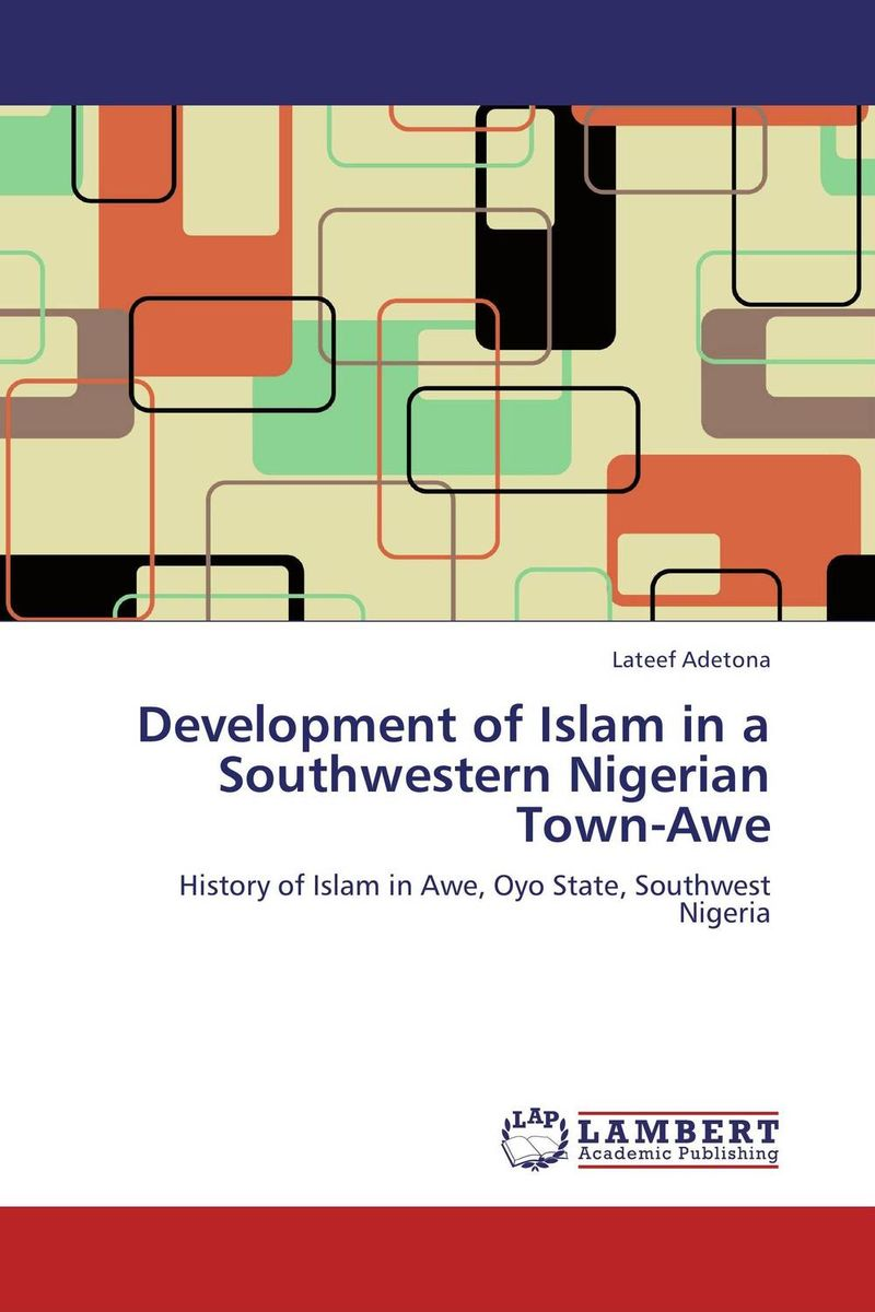 Development of Islam in a Southwestern Nigerian Town-Awe the nation of islam