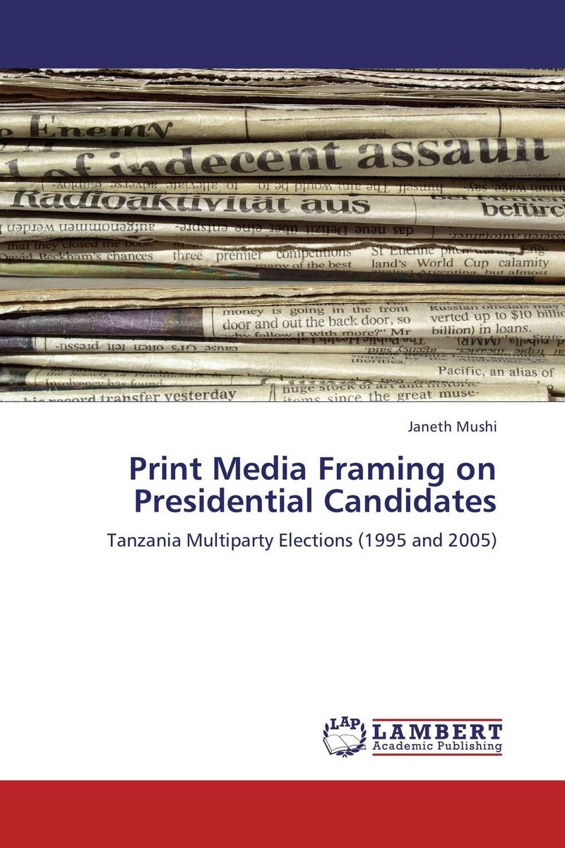 Print Media Framing on Presidential Candidates presidential nominee will address a gathering