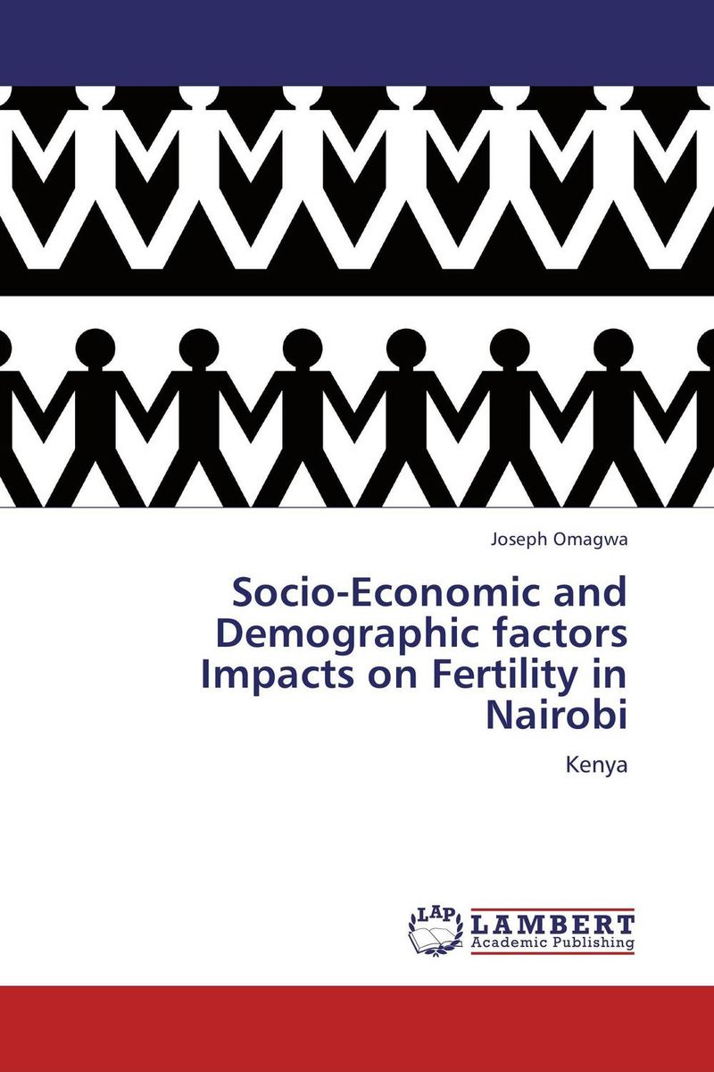 Socio-Economic and Demographic factors Impacts on Fertility in Nairobi tobias olweny and kenedy omondi the effect of macro economic factors on stock return volatility at nse
