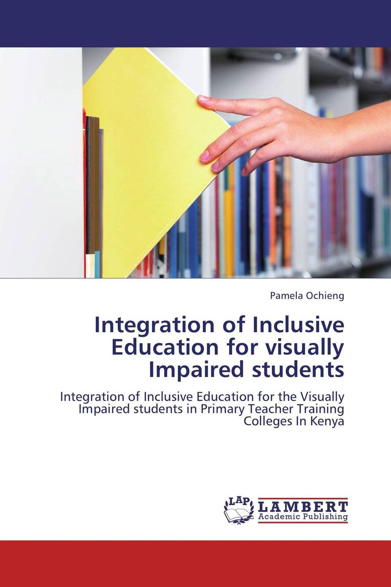 Integration of Inclusive Education for visually Impaired students 218 0755113 216 0755113