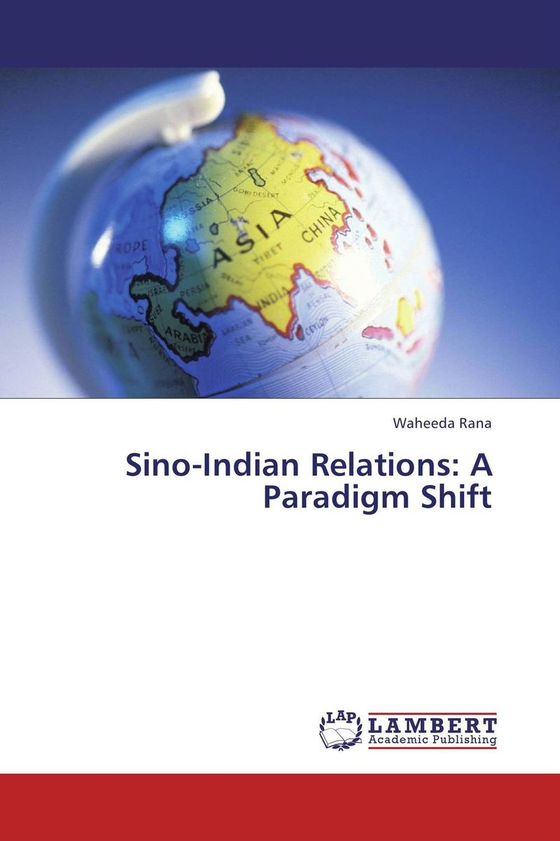 Sino-Indian Relations: A Paradigm Shift