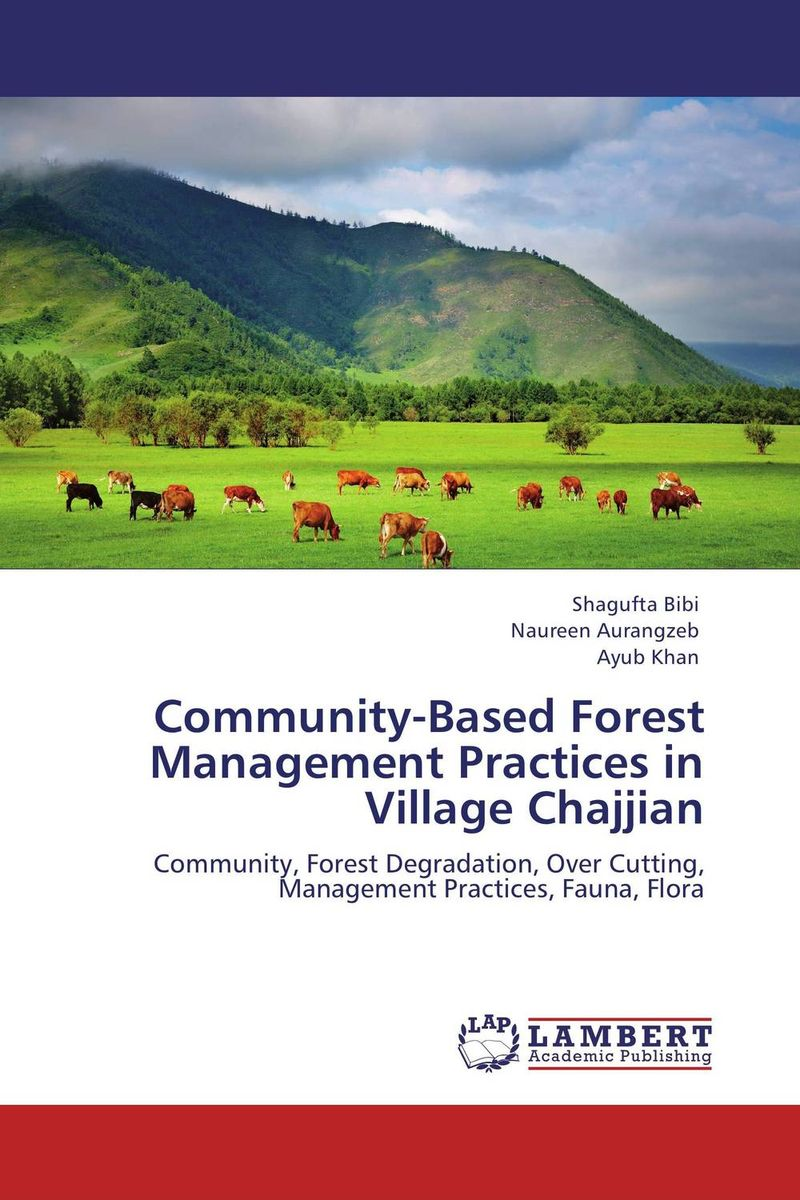 Community-Based Forest Management Practices in Village Chajjian conflicts in forest resources usage and management