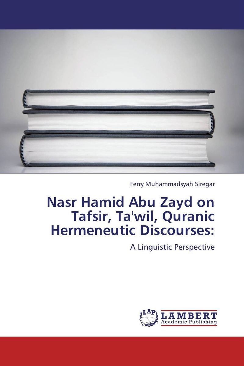 Nasr Hamid Abu Zayd on Tafsir, Ta'wil, Quranic Hermeneutic Discourses: the linguistic face of africa