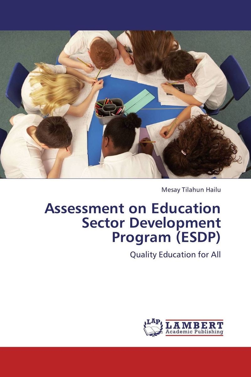 Assessment on Education Sector Development Program (ESDP) m d miles development of an accreditation assessment survey