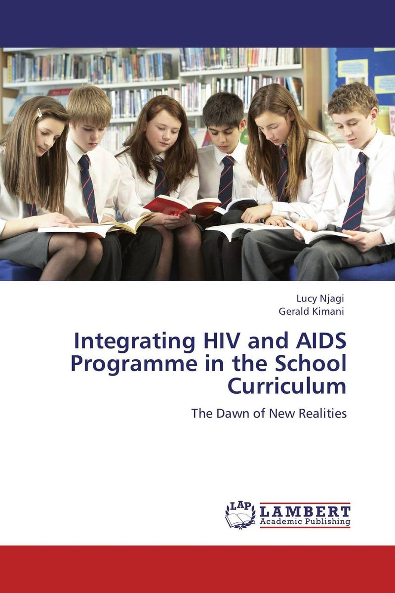 Integrating HIV and AIDS Programme in the School Curriculum an overview on hiv aids