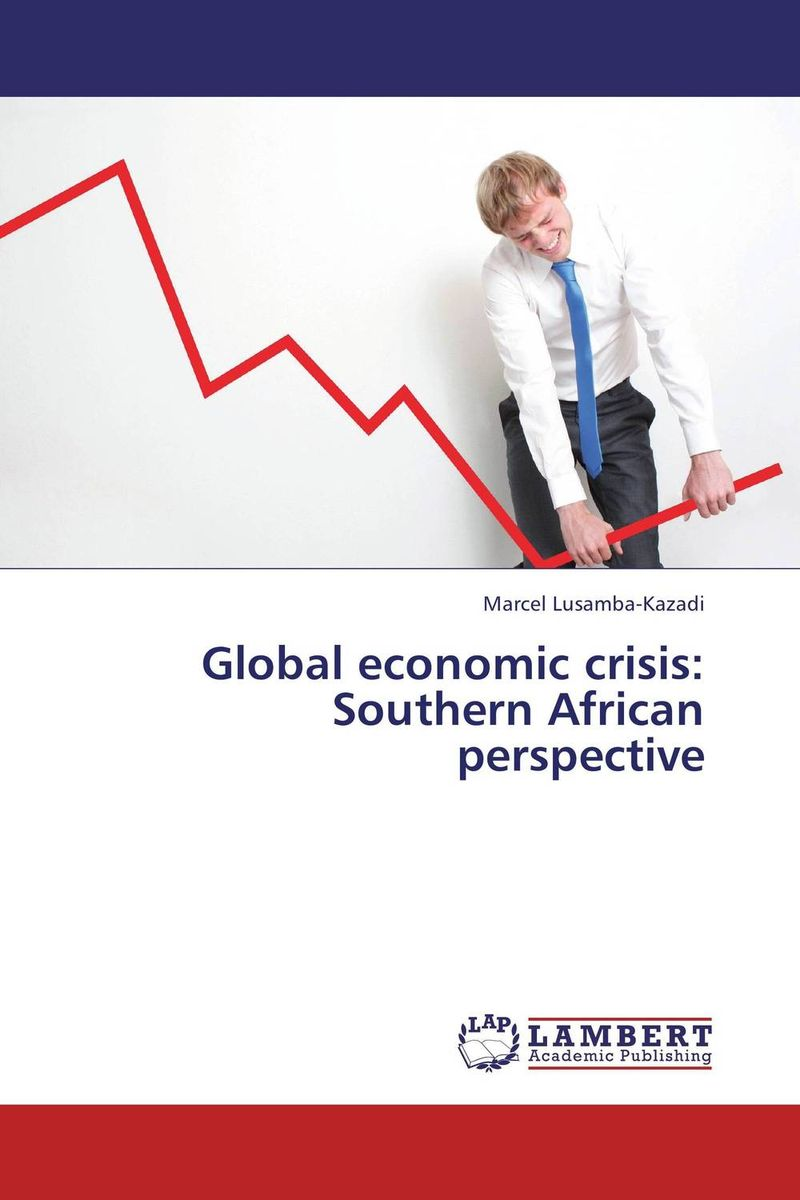 Global economic crisis: Southern African perspective chevalier t at the edge of the orchard