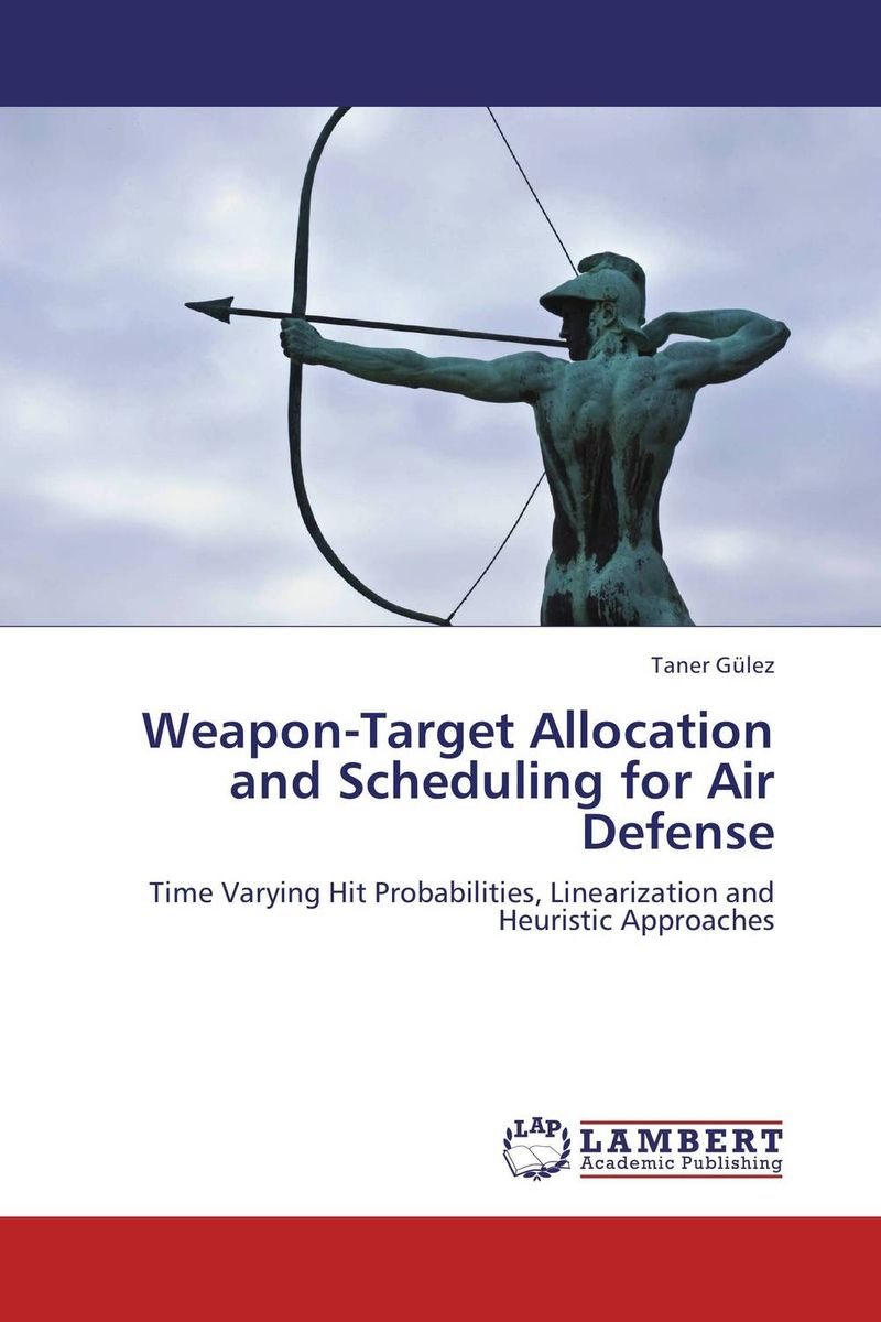 Weapon-Target Allocation and Scheduling for Air Defense john abbink b alternative assets and strategic allocation rethinking the institutional approach