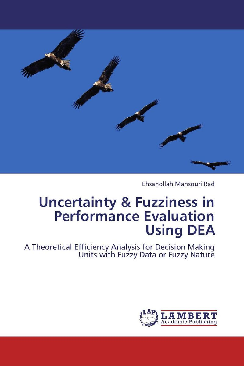 Uncertainty & Fuzziness in Performance Evaluation Using DEA methods for performance evaluation in optical fiber communications
