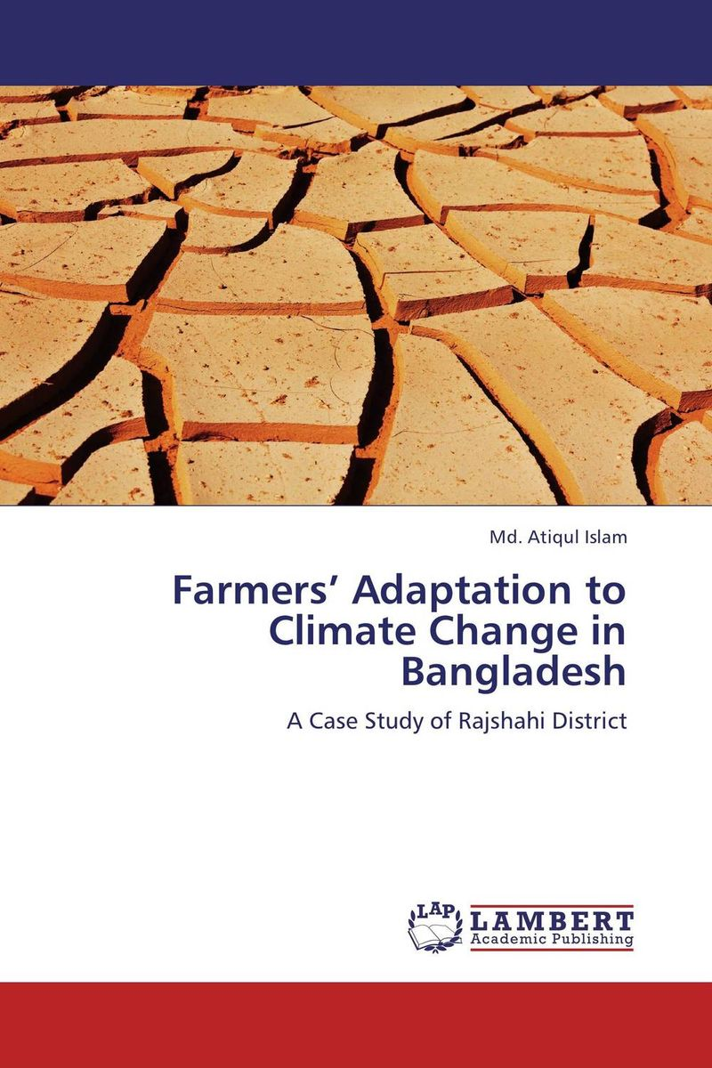 Farmers' Adaptation to Climate Change in Bangladesh joseph rudigi rukema understanding responses and resilience to climate change