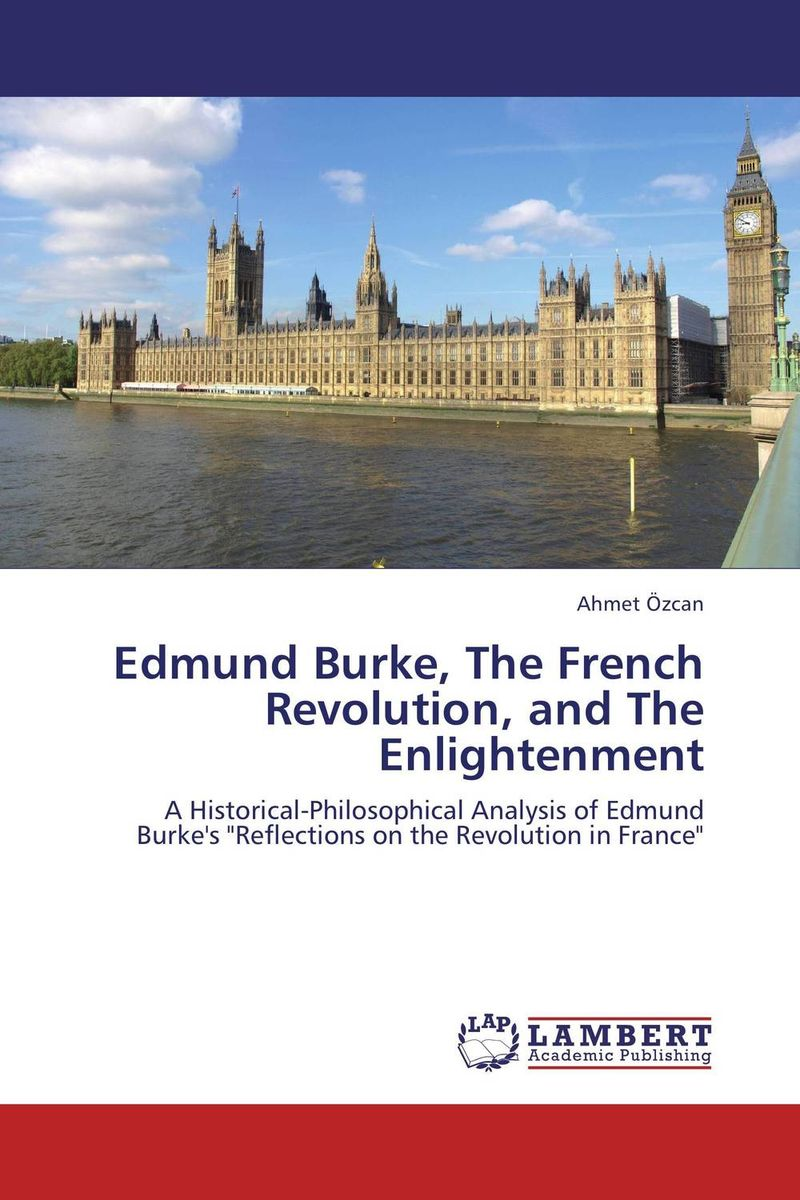 Edmund Burke, The French Revolution, and The Enlightenment куплю нефтепродукты оптом 2011 год