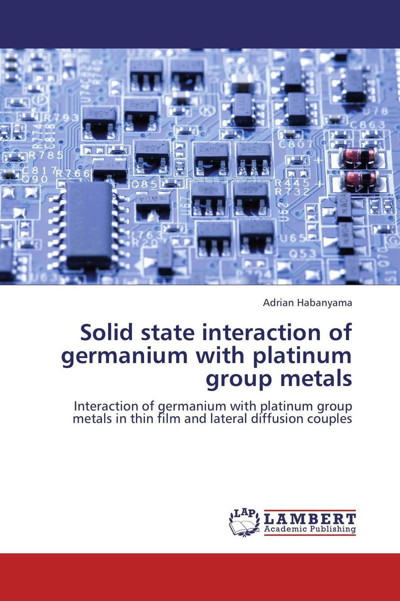 Solid state interaction of germanium with platinum group metals cherniavsky a g law as the basis of interaction of state and society round table discussion number 4