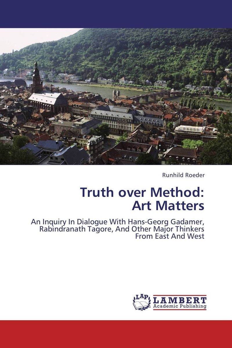 Truth over Method: Art Matters the transfiguration of the commonplace – a philosophy of art
