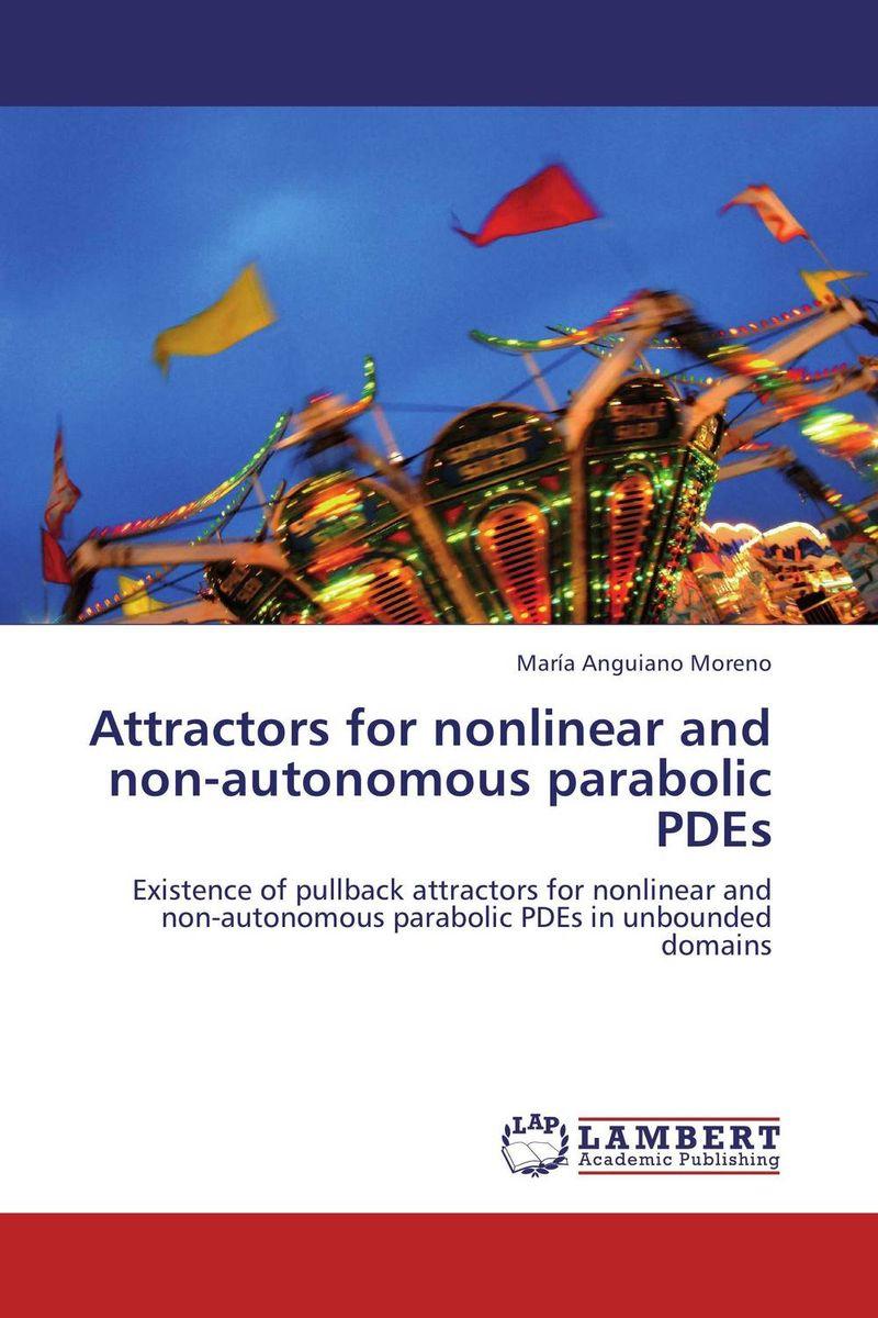 Attractors for nonlinear and non-autonomous parabolic PDEs amitava choudhuri nonlinear evolution equations
