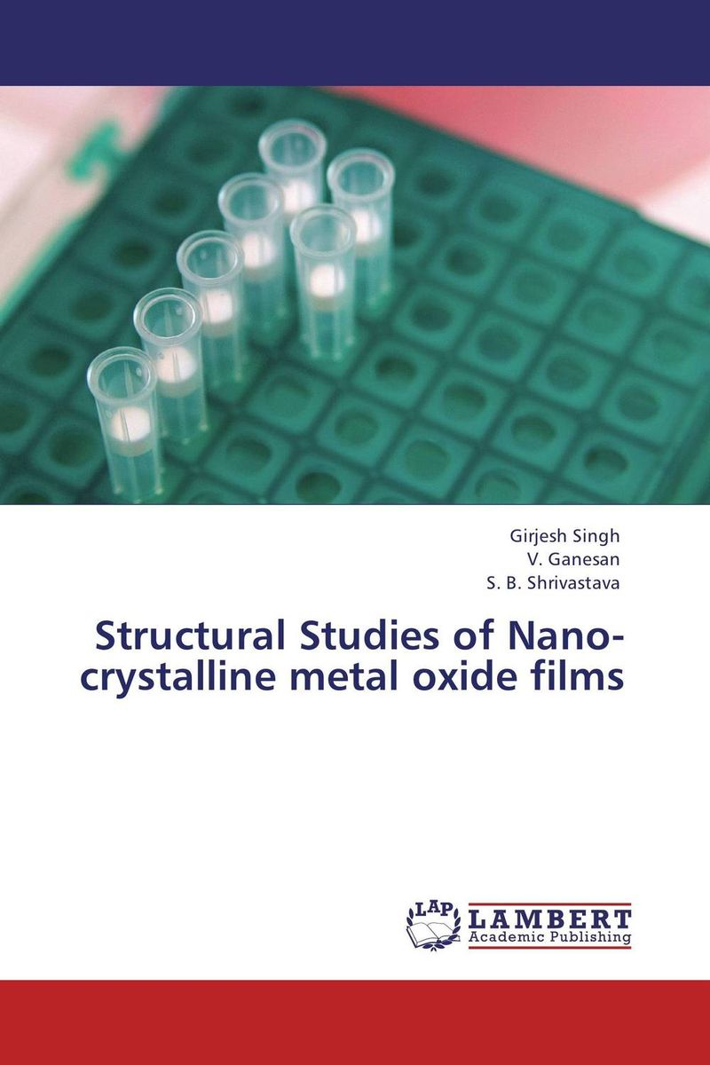 Structural Studies of Nano-crystalline metal oxide films lifetimes of excitons in cuprous oxide