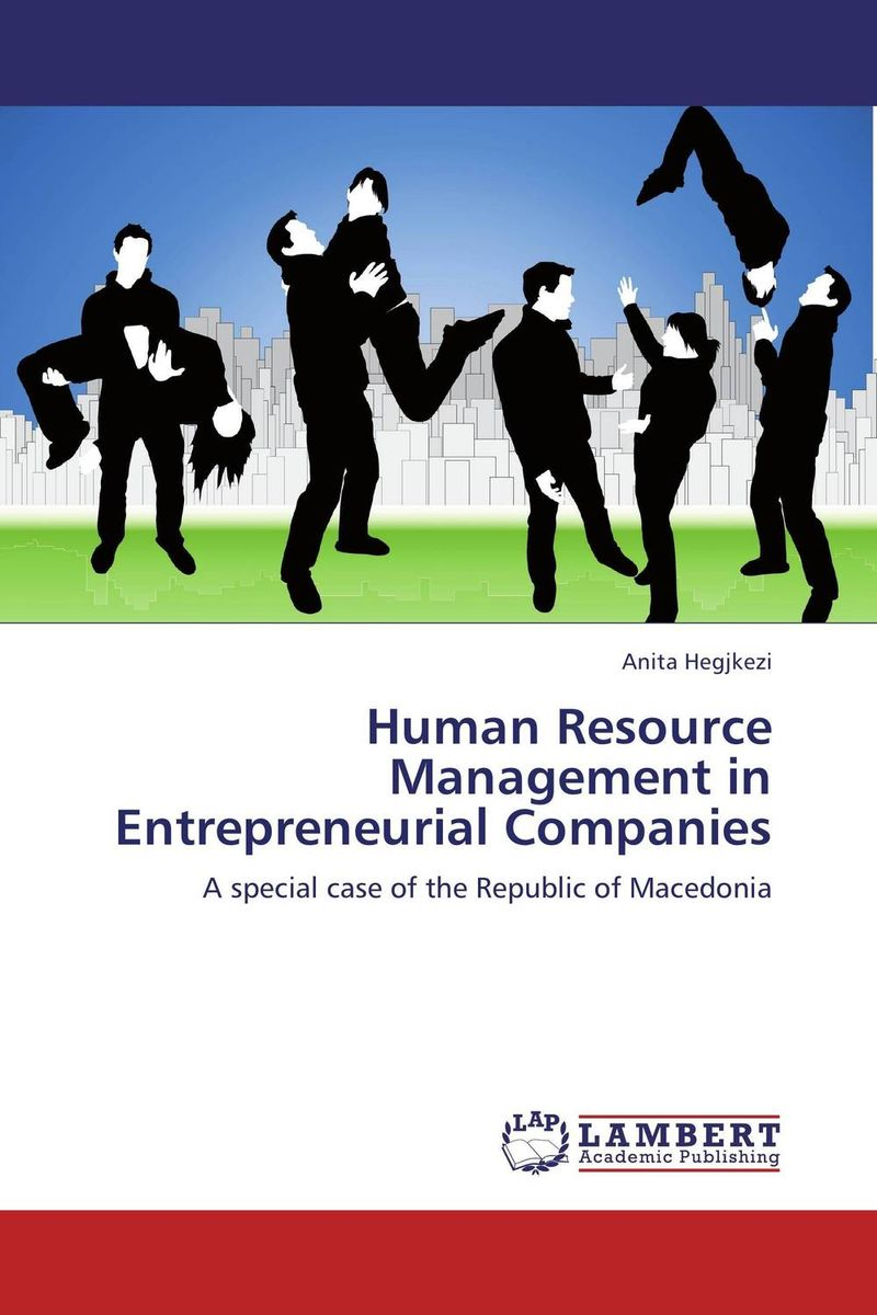 Human Resource Management in Entrepreneurial Companies valentina munteanu human resources management in the commercial field of companies