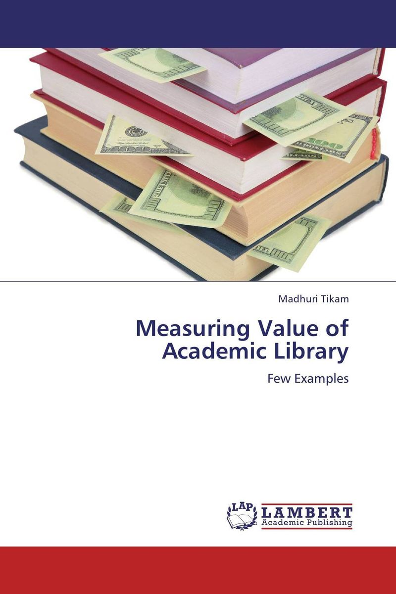 Measuring Value of Academic Library douglas w hubbard how to measure anything finding the value of intangibles in business