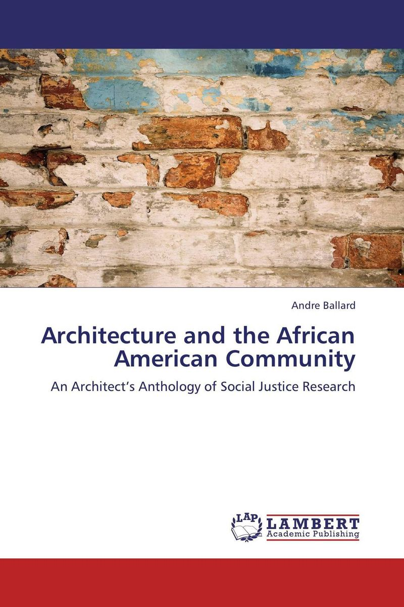 Architecture and the African American Community ruth williams hooker barbara mullins nelson and pamela s hinds a new model for explaining obesity in african american women
