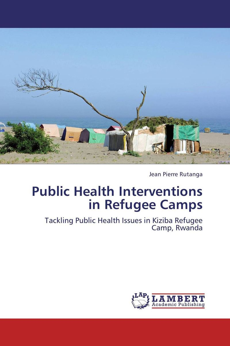 Public Health Interventions in Refugee Camps public health and infectious diseases