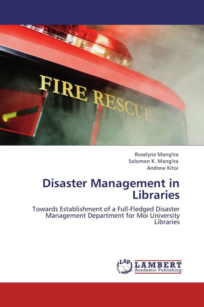 Disaster Management in Libraries establishment management and organization of university libraries