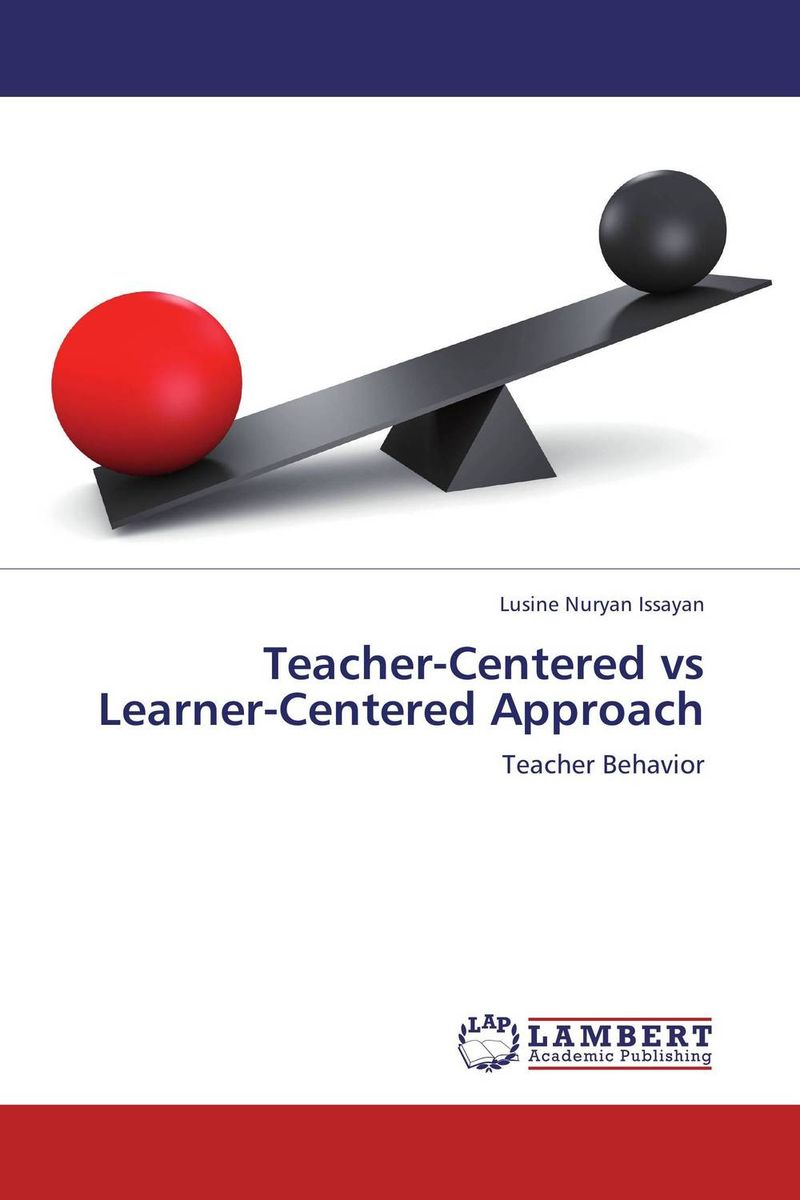 Teacher-Centered vs Learner-Centered Approach antonaros s the teacher s basic tools the teacher as manager
