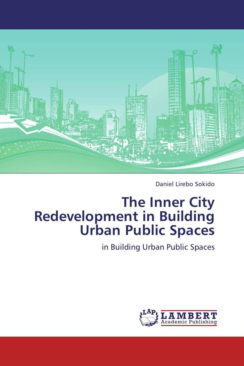 The Inner City Redevelopment in Building Urban Public Spaces research building planning and design