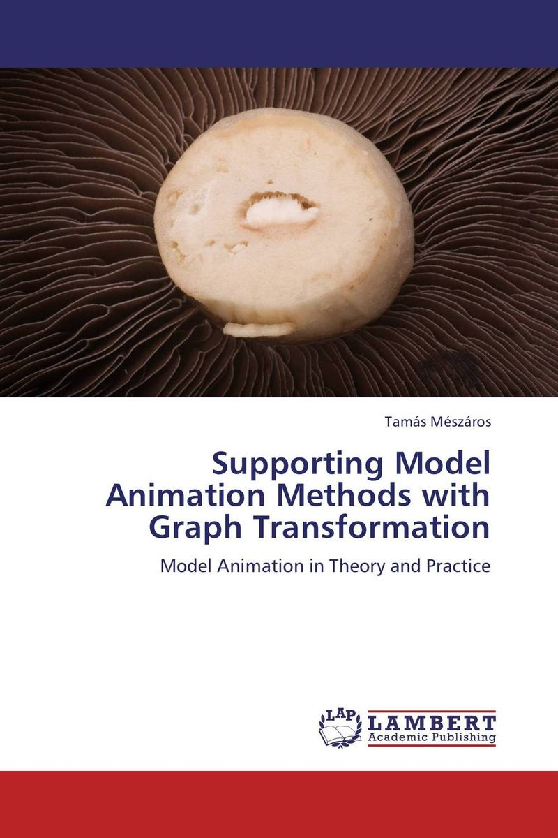 Supporting Model Animation Methods with Graph Transformation introduction to the languages of the world