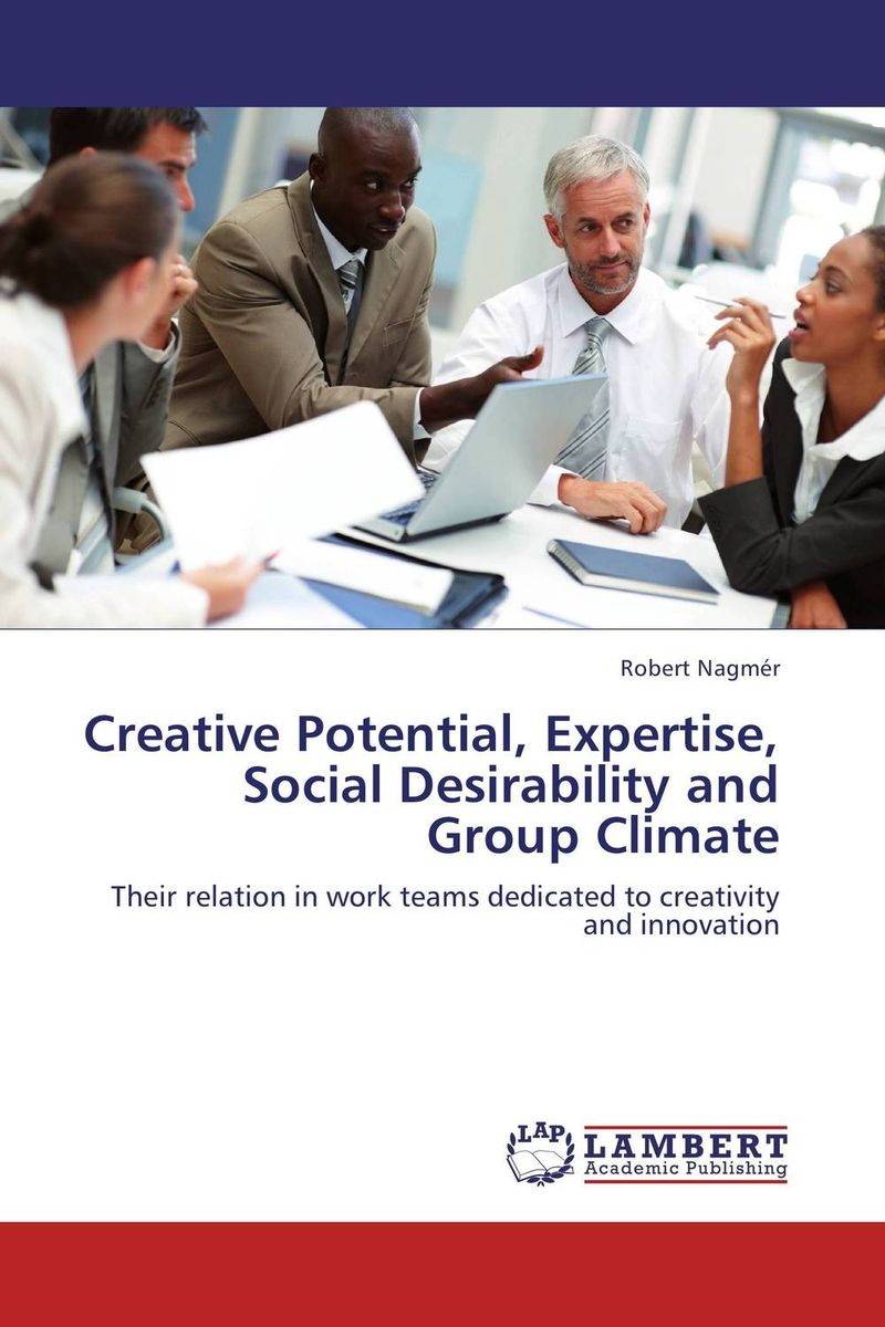 Creative Potential, Expertise, Social Desirability and Group Climate team work and group dynamics