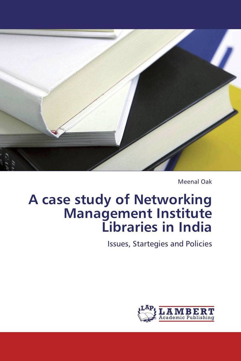купить A case study of Networking Management Institute Libraries in India недорого